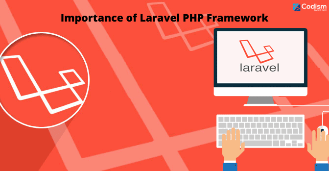 Importance of Laravel PHP Framework